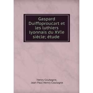 siècle; étude .: Jean Paul Henry Coutagne Henry Coutagne: Books