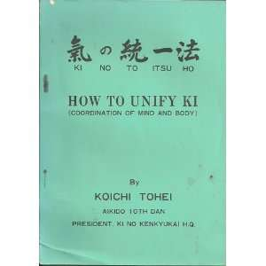 How To Unify Ki Koichi Tohei Books