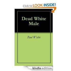Dead White Male Paul Wiebe, Stan Waling  Kindle Store