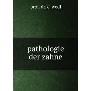 pathologie der zahne prof. dr. c. wedl  Books
