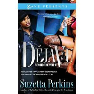 DejaVu Behind The Veil II Zane, Suzetta Perkins Books