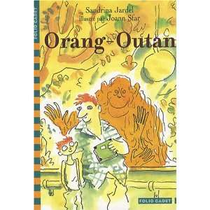  Orang Outan (9782070616978): Sandrina Jardel: Books