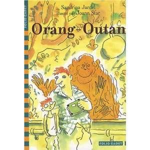 Orang Outan (9782070616978): Sandrina Jardel: Books