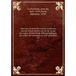 . 02 Jean de, 1621 1695,Pauly, Alphonse, 1830  La Fontaine Books