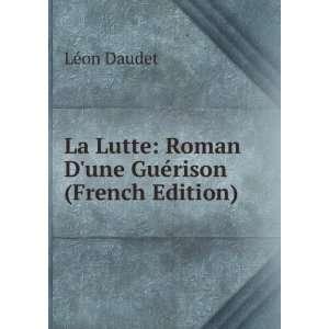 La Lutte Roman Dune Guérison (French Edition) Là