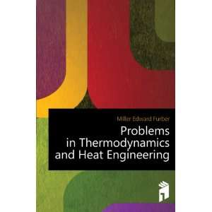 Problems in Thermodynamics and Heat Engineering: Miller