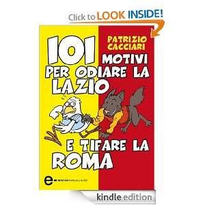 101 motivi per odiare la Lazio e tifare la Roma (Italian Edition