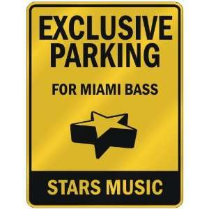 EXCLUSIVE PARKING  FOR MIAMI BASS STARS  PARKING SIGN