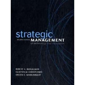 Strategic Management of Technology & Innovation 4th