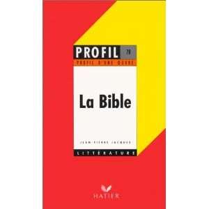 La Bible (9782218047558): Jean Pierre Jacques: Books