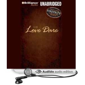 The Love Dare (Audible Audio Edition) Stephen Kendrick