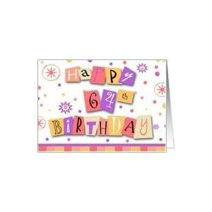 64 Years Old Cut Out Collage Happy Birthday Card Card