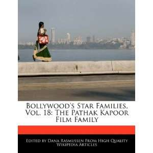 The Pathak Kapoor Film Family (9781171080145): Dana Rasmussen: Books