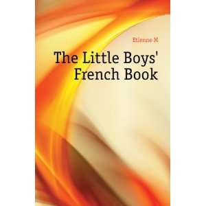 The Little Boys French Book Etienne M Books