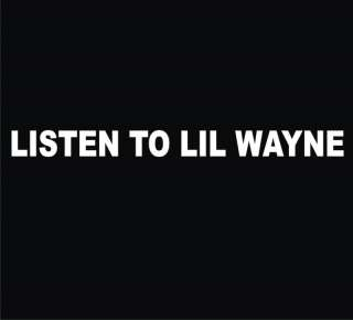 LISTEN TO LIL WAYNE Black T Shirt NEW Sm   XL