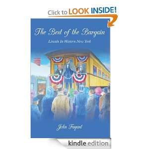 The Best of the Bargain  Lincoln In Western New York John Fagant