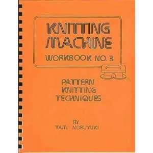 Knitting Machine Workbook No. 3 (Revised Edition)