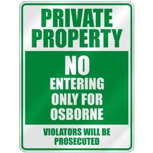 PRIVATE PROPERTY NO ENTERING ONLY FOR OSBORNE  PARKING