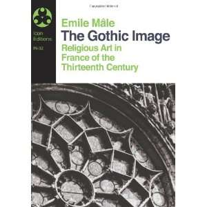 The Gothic Image Religious Art in France of the