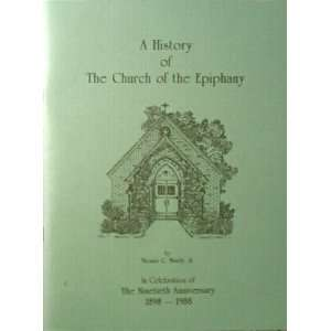 A history of the Church of the Epiphany: In celebration of