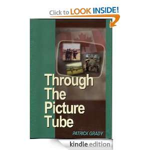 Through the Picture Tube Patrick Grady  Kindle Store