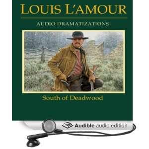 South of Deadwood (Dramatized) (Audible Audio Edition