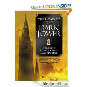 The Road to the Dark Tower Exploring Stephen Kings Magnum Opus Bev