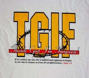 TGIF  THANK GOD IM FORGIVEN Christian JESUS T shirt