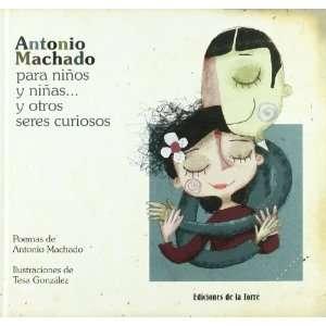 ninas y otros seres curiosos (9788479603601): Antonio Machado: Books