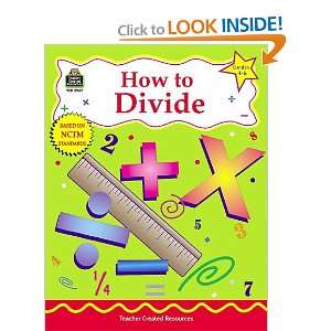How to Divide, Grades 4 6 (9781576909478) Robert Smith