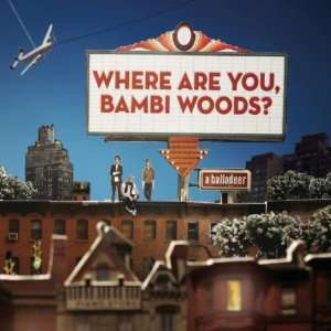 Where Are You, Bambi Woods? A Balladeer Music