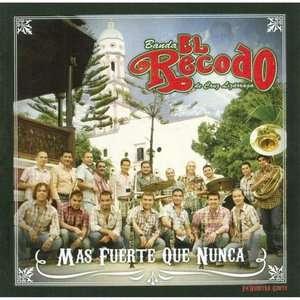 Mas Fuerte Que Nunca, La Banda el Recodo Latin