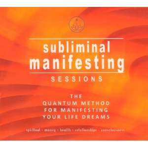 Sessions   The Quantum Method for Manifesting Your Life Dreams Music