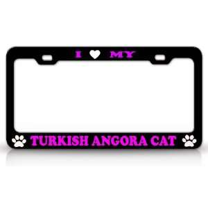 I LOVE MY TURKISH ANGORA Cat Pet Animal High Quality STEEL