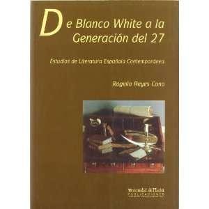 DE BLANCO WHITE A LA GENERACION DEL 27 (9788495089502