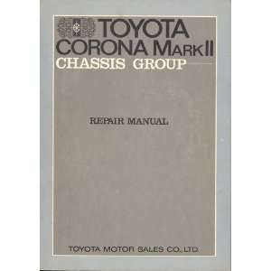 Toyota Corona Mark II Chassis Group Repair Manual: Toyota: Books