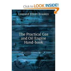 Practical Gas and Oil Engine Hand book Leonard Elliott Brookes Books