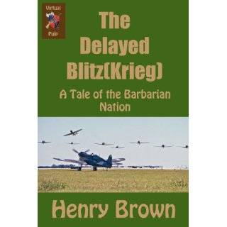 The Delayed Blitz(Krieg) (Barbarian Nation) by Henry Brown (May 21