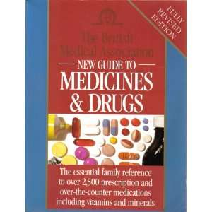 British Medical Association Guide to Medicines and Drugs