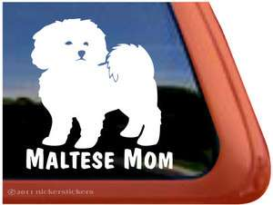 MALTESE MOM ~ High Quality Vinyl Puppy Dog Window Decal Sticker