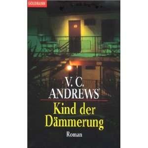 Kind der Dämmerung: .de: V. C. Andrews, Uschi Gnade: Bücher