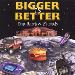 Bigger Is Better: Dan Reich & Friends: Music