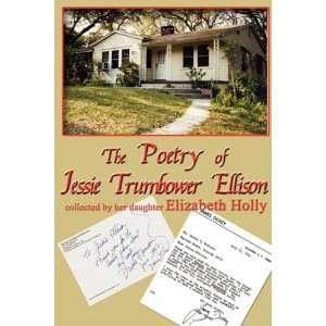 Poetry of Jessie Trumbower Ellison (9781595268716): Jessie
