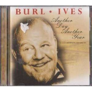 Another Day Another Year: Burl Ives: Music