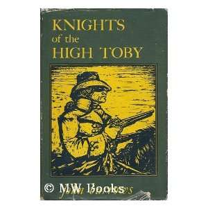 Knights of the High Toby the Story of Highwaymen john barrows Books