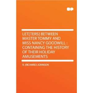 Let[ters] Between Master Tommy and Miss Nancy Goodwill : Containing