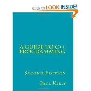 A Guide to C++ Programming (9781466240964): Paul Kelly: Books