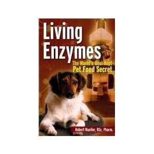Enzymes The Worlds Best Kept Pet Food Secret Robert Mueller Books