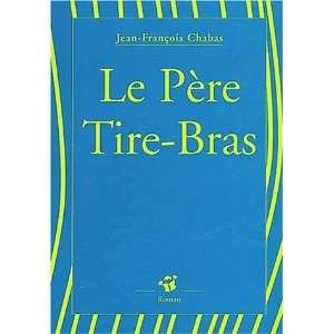 Le pere tire bras (9782844201799) Jean François Chabas