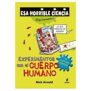 EXPERIMENTOS CON EL CUERPO HUMANO (9788498671476): Nick